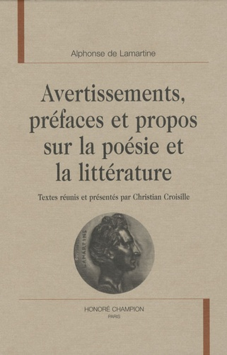 Alphonse de Lamartine et Christian Croisille - Avertissements, préfaces et propos sur la poésie et la littérature.