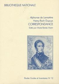 Alphonse de Lamartine et Henry-Roch Dupuys - Correspondance 1809-1858.