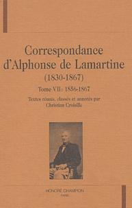 Alphonse de Lamartine et Christian Croisille - Correspondance d'Alphonse de Lamartine (1830-1867) - Tome 7, 1856-1867.