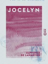 Alphonse de Lamartine - Jocelyn - Épisode.