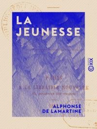 Alphonse de Lamartine - La Jeunesse.