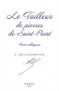 Alphonse de Lamartine - Le tailleur de pierre de Saint-Point - Récit villageois.