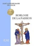 Alphonse de Liguori - Horloge de la passion.