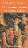 Alphonse de Liguori - La grande affaire de notre salut.