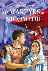 Alphonse Dekkers - Les martyrs de Nicomédie.