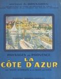 Alphonse Donnadieu et Paul Bret - Paysages de Provence - La Côte d'Azur de Saint-Raphaël à la Baie de Nice.