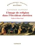 Alphonse Dupront - L'image de religion dans l'Occident chrétien - D'une iconologie historique.