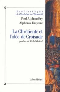 Alphonse Dupront et Paul Alphandéry - La Chrétienté et l'idée de croisade.