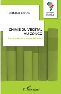 Alphonse Ekouya - Chimie du végétal au Congo - Cas de quelques plantes médicinales.