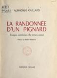 Alphonse Gaillard et Henri Pourrat - La randonnée d'un pignard - Images comtoises du temps passé.
