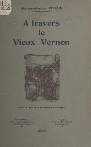 Alphonse-Georges Poulain - À travers le vieux Vernon.