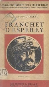 Alphonse Grasset et  Comité France-Amérique - Le maréchal Franchet d'Esperey - La Carrière, Dinant et Guise, la Marne, l'Aisne, la Champagne, les armées alliées en Orient.