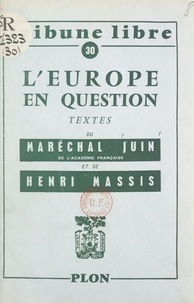 Alphonse Juin et Henri Massis - L'Europe en question.