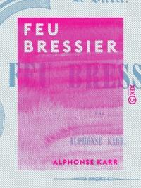 Alphonse Karr - Feu Bressier.
