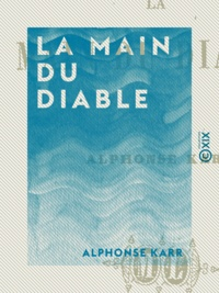 Alphonse Karr - La Main du diable.