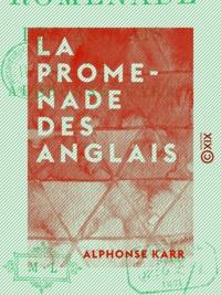 Alphonse Karr - La Promenade des Anglais.