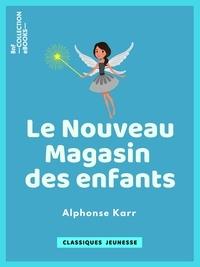 Alphonse Karr et Alexandre Dumas - Le Nouveau Magasin des enfants - Histoire d'un casse-noisette - Les Fées de la mer.