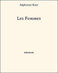 Alphonse Karr - Les Femmes.