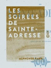 Alphonse Karr - Les Soirées de Sainte-Adresse.