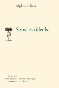 Alphonse Karr - Sous les tilleuls.