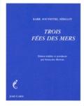 Alphonse Karr et Emile Souvestre - Trois fées des mers.