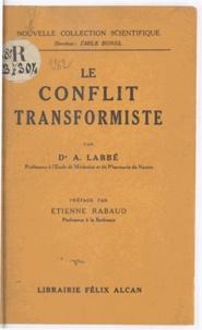 Alphonse Labbé et Etienne Rabaud - Le conflit transformiste.