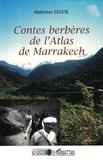 Alphonse Leguil - Contes berbères de l'Atlas de Marrakech.