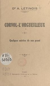 Alphonse Létinois - Corvol-l'Orgueilleux - Quelques miettes de son passé.