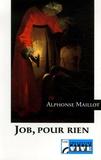 Alphonse Maillot - Job, pour rien.