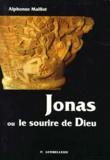 Alphonse Maillot - Jonas ou Le sourire de Dieu.