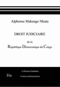 Alphonse Makengo Nkutu - Droit judiciaire de la République démocratique du Congo.