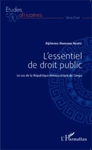 Alphonse Makengo Nkutu - L'essentiel de droit public - Le cas de la République démocratique du Congo.