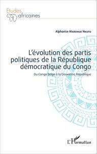 Lévolution des partis politiques de la République démocratique du Congo - Du Congo belge à la Deuxième République.pdf
