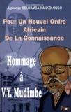 Alphonse Mbuyamba-Kankolongo - Hommage à Valentin Yves Mudimbe - Pour un nouvel ordre africain de la connaissance.