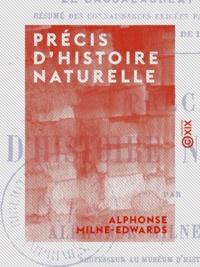 Alphonse Milne-Edwards - Précis d'histoire naturelle.