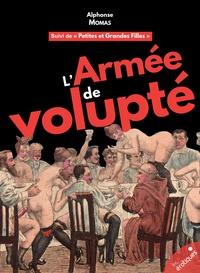 Alphonse Momas - L'Armée de volupté - suivi de Petites et Grandes Filles.