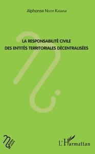 Alphonse Ngoyi Kasanji - La responsabilité civile des entités territoriales décentralisées.