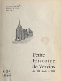 Alphonse Pietin - Petite histoire de Vervins - Du XIIe siècle à 1789.