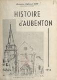 Alphonse Pire et Ch. Dejumné - Histoire d'Aubenton.