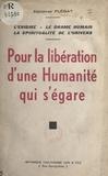 Alphonse Plégat - Pour la libération d'une humanité qui s'égare.