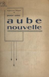 Alphonse Plégat - Pour une aube nouvelle.