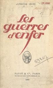 Alphonse Séché et Laurent Tailhade - Les guerres d'enfer - Suivi de Lettre ouverte à Romain Rolland.