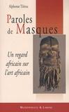 Alphonse Tiérou - Paroles de Masques - Un regard africain sur l'art africain.