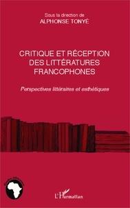 Alphonse Tonyè - Critique et réception des littéartures francophones - Perspectives littéraires et esthétiques.