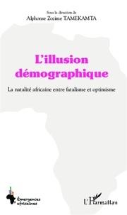 Alphonse Zozime Tamekamta - L'illusion démographique - La natalité africaine entre fatalisme et optimisme.