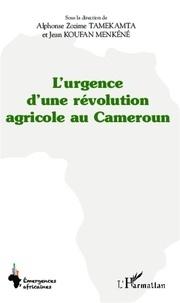 Alphonse Zozime Tamekamta et Jean Koufan Menkéné - L'urgence d'une révolution agricole au Cameroun.