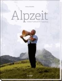 Alpzeit - Gelebte Traditionen im Toggenburg.