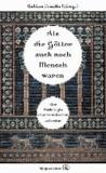 Als die Götter Mensch waren - Eine Anthologie altorientalischer Literatur.