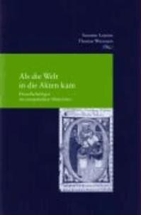 Als die Welt in die AKten kam - Prozeßgutschrift im europäischen Mittelalter.
