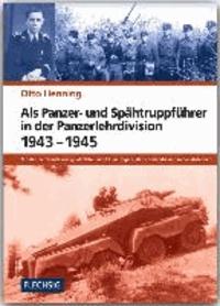 Als Panzer- und Spähtruppführer in der Panzer-Lehr-Division 1943-1945 - Bei der Pz.-Aufkl.-Lehr-Abt. 130 in Ungarn, der Normandie und in den Ardennen.